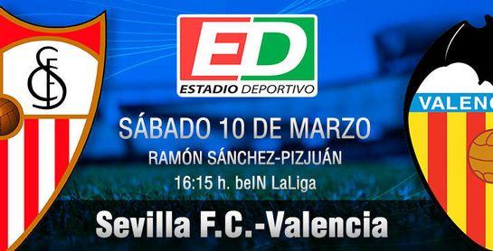 Sevilla F.C.-Valencia: Vencer para soñar o morir en el intento