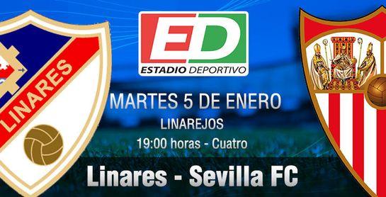 Linares - Sevilla FC: La segundad unidad para pasar página