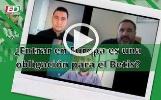 #ElDebateED: ´El Betis tiene la obligación moral de luchar por Europa´.